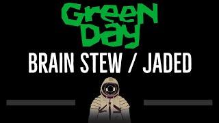 Green Day • Brain Stew / Jaded (CC) 🎤 [Karaoke] [Instrumental Lyrics]