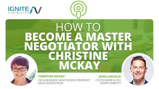 How to Become A Master Negotiator With Christine McKay