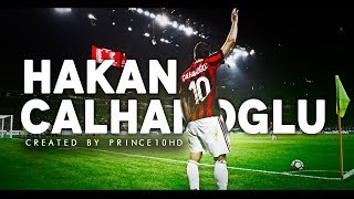 Download Hakan Calhanoglu - AC Milan - Passing, Dribbling Skills, Tackles, Goals & Assists - 2018 HD Mp3 and Videos