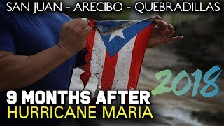 Life In Puerto Rico | 9 Months After Hurricane Maria **2018**
