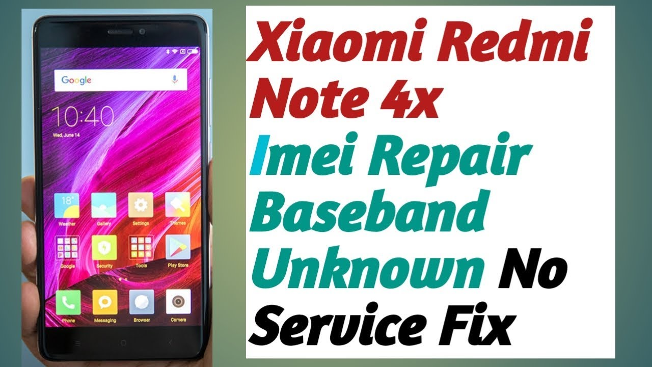 Xiaomi Redmi 4X Imei Change Invalid Imei Basedband Unknown Fix