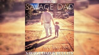 Track 5 - Joey Diaz's Savage Dad - Savage Dad & Bullies
