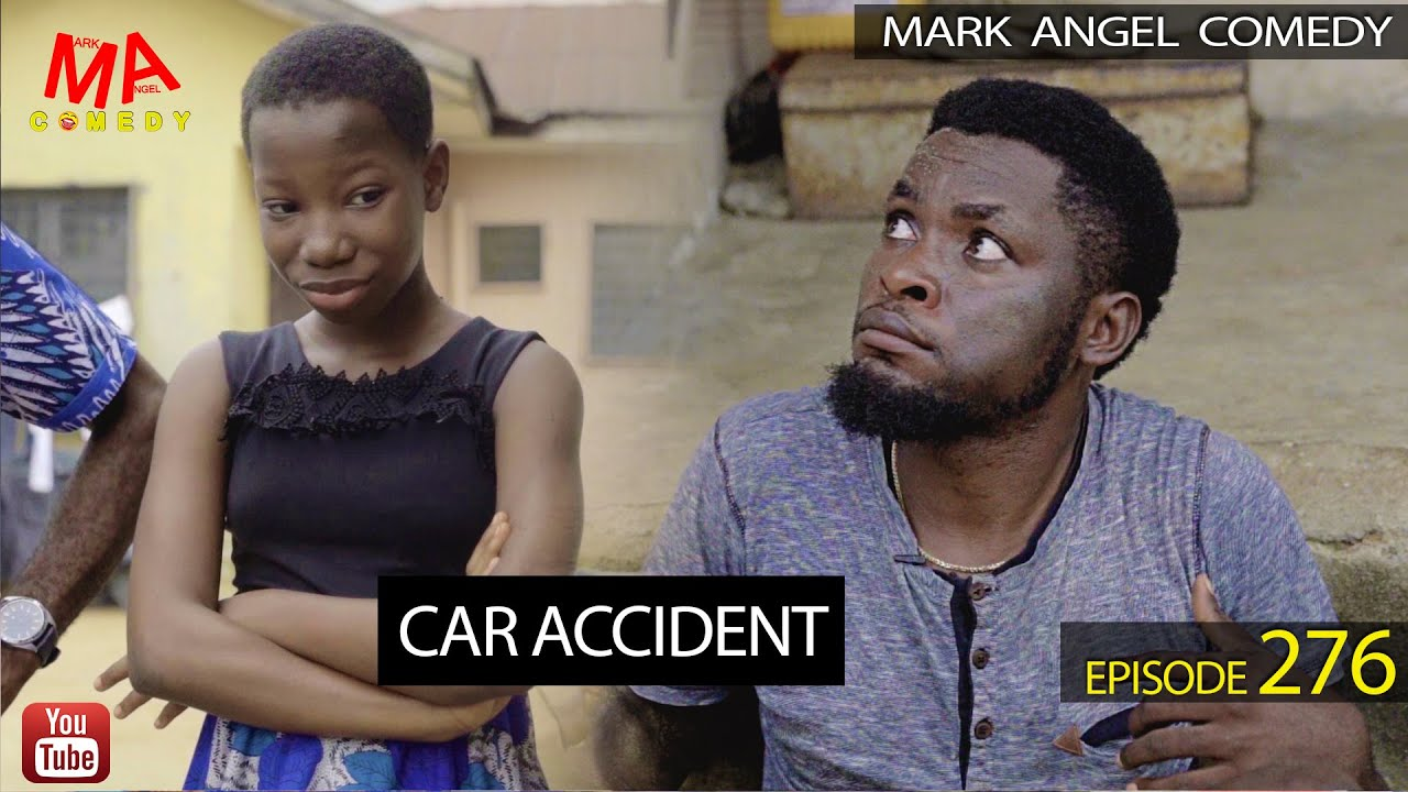 Download CAR ACCIDENT (Mark Angel Comedy) (Episode 276)