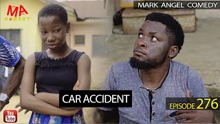 CAR ACCIDENT (Mark Angel Comedy Episode 276)