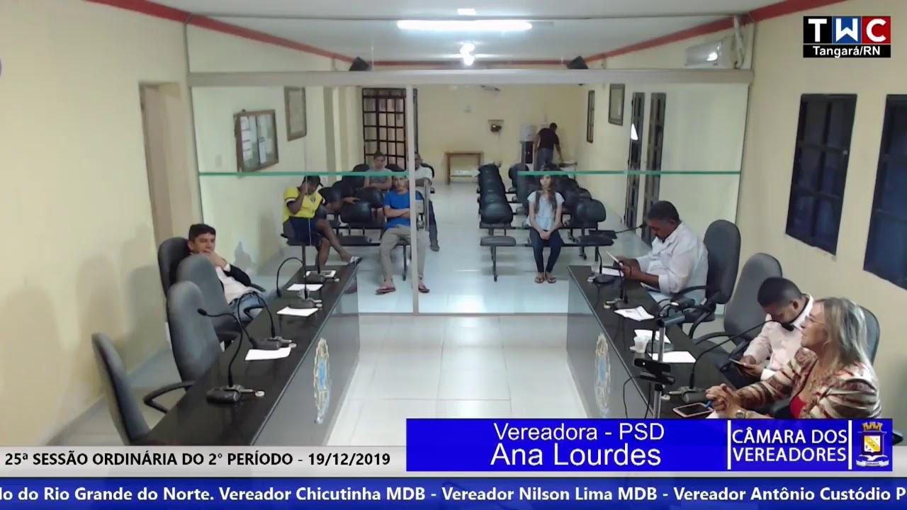 CÂMARA MUNICIPAL DE TANGARÁ/RN 25ª SESSÃO ORDINÁRIA DO 2º PERÍODO LEGISLATIVO DE 2019 - 19/12/2019 - YouTube