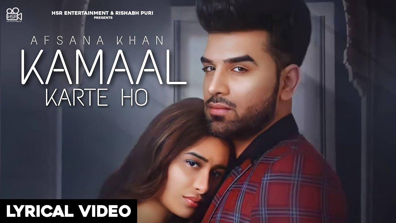Kamaal Karte Ho (Lyrical Video): Afsana Khan   Paras Chhabra & Mahira Sharma   New Hindi Songs 2021