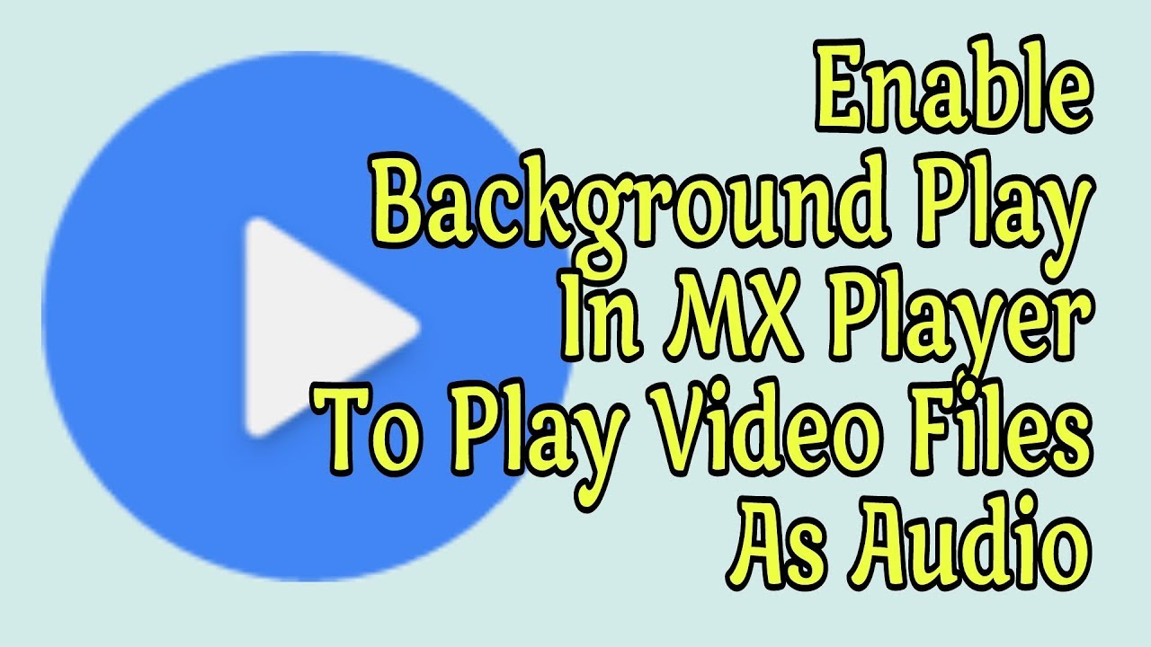 how to enable background play option in mx player youtube