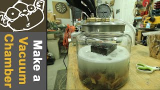 Make a Vacuum Chamber for Stabilizing and Degassing