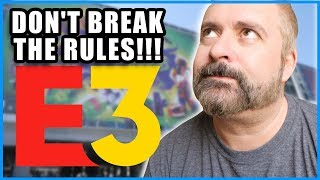 The Dangers of RULE BREAKING at E3 2018...