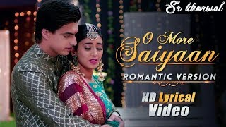 O More Saiyaan_Romantic Version_ HD Lyrical Video_Yeh Rishta Kya Kehlata Hai_ Kaira_New Song
