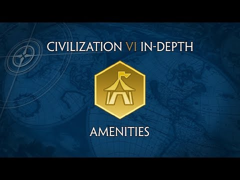 Civilization VI In-Depth: Amenities