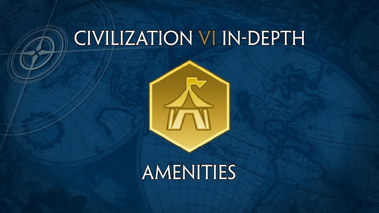 Civilization VI In-Depth: Amenities
