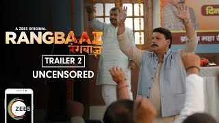 Rangbaaz | Uncensored Trailer 2 | A ZEE5 Original | Tigmanshu Dhulia | Streaming Now On ZEE5