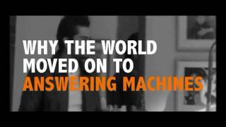 Why The World Moved On To Answering Machines...
