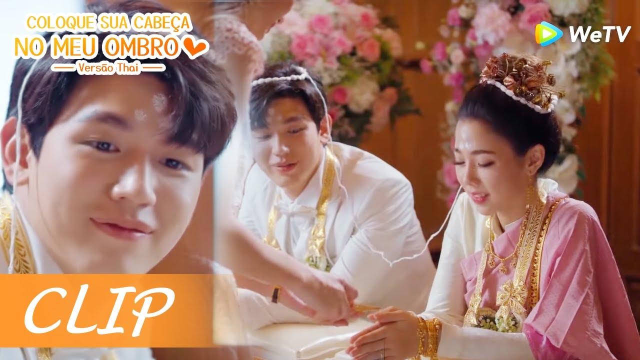 Clip 20: O dia do casamento do casal foi romântico! | Coloque Sua Cabeça no Meu Ombro 2021 | WeTV