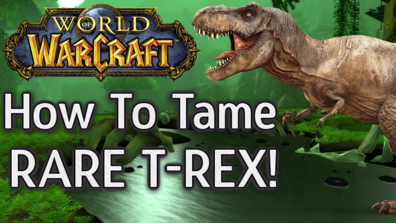 How To Find And Tame T Rex Exotic Pet Guide Devilsaur Hunter Horde World Of Warcraft Youtube