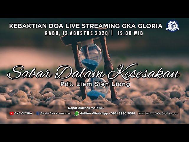 Kebaktian Doa Rabu Live Streaming - Pdt. Liem Sien Liong - Sabar Dalam Kesesakan - 12 Agustus 2020