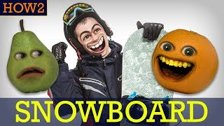 HOW2: How to Snowboard!