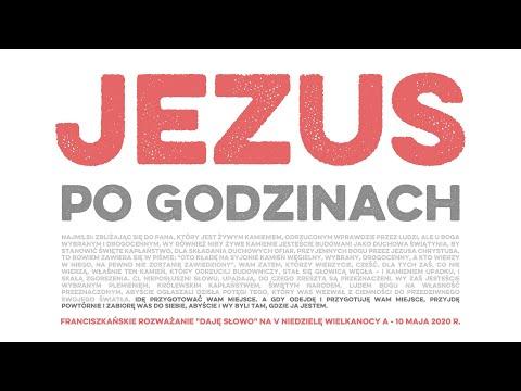 Jezus po godzinach: Daję Słowo - V niedziela Wielkanocy A - 10 V 2020