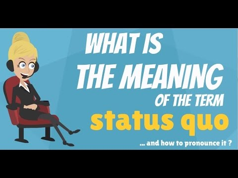 What is STATUS QUO? What does STATUS QUO mean? STATUS QUO meaning, definition & explanation