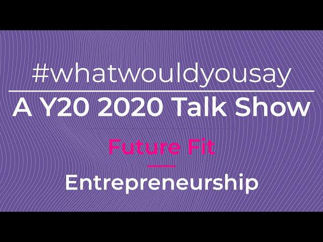 #WhatWouldYouSay - Entrepreneurship