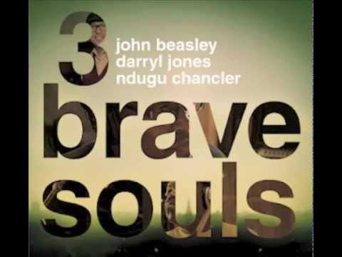 3 Brave Souls - John Beasley, Darryl Jones & Ndugu Chancler - Yabis ft F. Torres + Leon Mobley