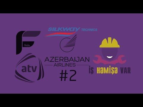 İş Həmişə Var - Azərbaycan Hava Yolları (Silk Way Technics Anqar #2)