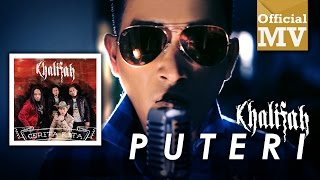 Khalifah - Puteri (Official Music Video)