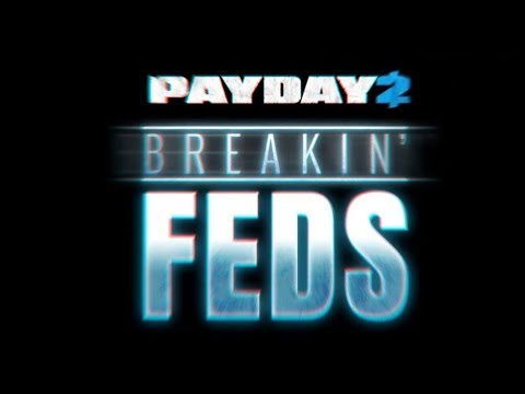 PAYDAY 2 - Spring Break Day 1 (Breakin Feds - Death sentence)