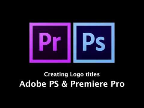 Creating Logos Titles in Adobe Photoshop for Premiere Pro CS6