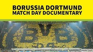 Borussia Dortmund Stadium Match (Game) Day Documentary (In English)