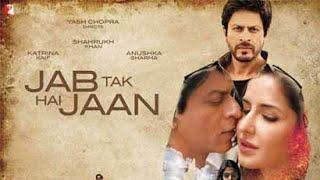 Jab Tak Hai Jaan Full Movie facts | Shah Rukh Khan | Katrina Kaif | Anushka Sharma