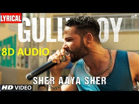 Sher Aaya Sher (8D Audio) Gully Boy Full Movie Songs