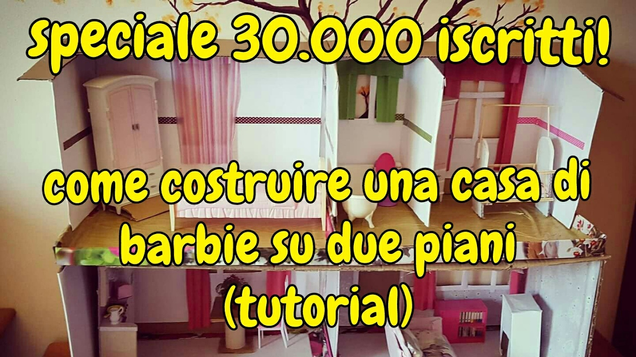 Come costruire una casa di barbie su 2 piani speciale 30 for Casa di barbie youtube