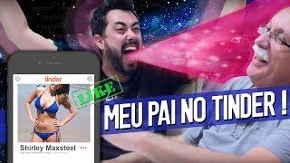 ENTENDENDO O TINDER! (feat Meu Pai)