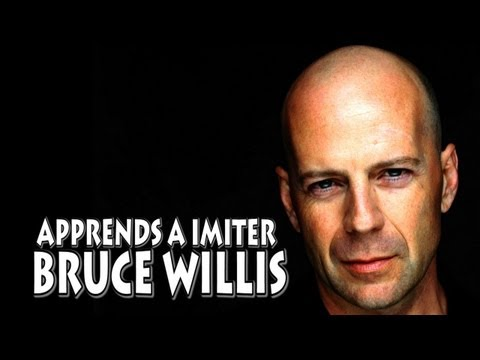 apprends à imiter bruce willis !