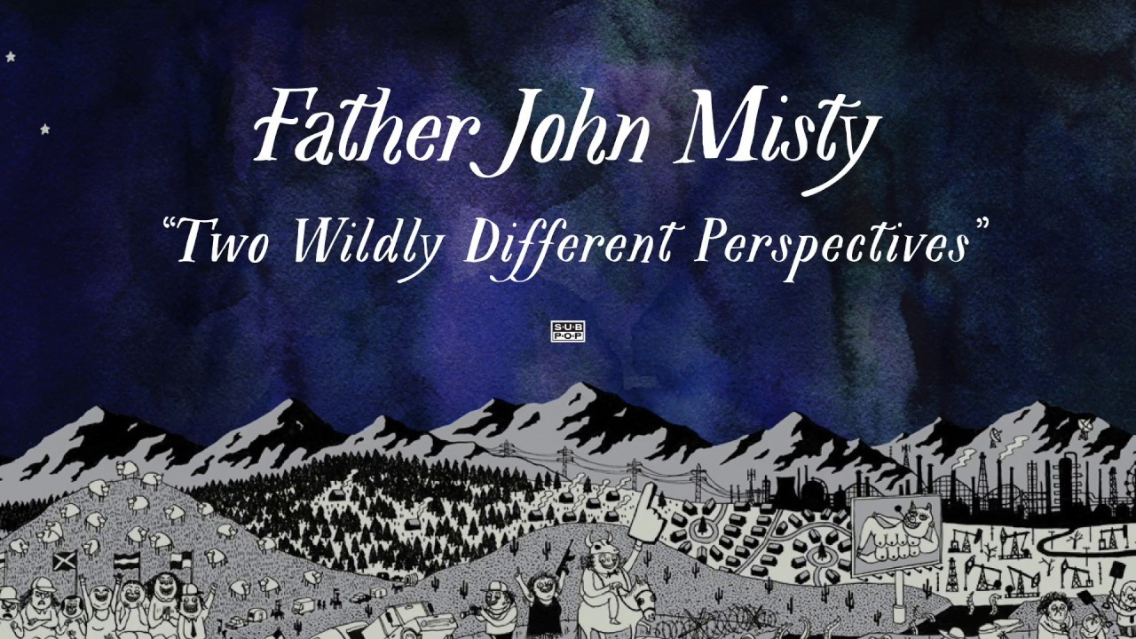 father-john-misty-two-wildly-different-perspectives-sub-pop-1487706736