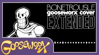 Bonetrousle Undertale Gooseworx Cover EXTENDED