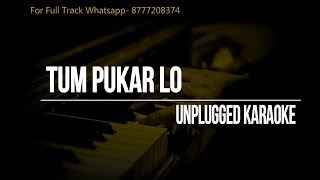 Tum Pukar Lo | Unplugged Karaoke | Hemant Kumar