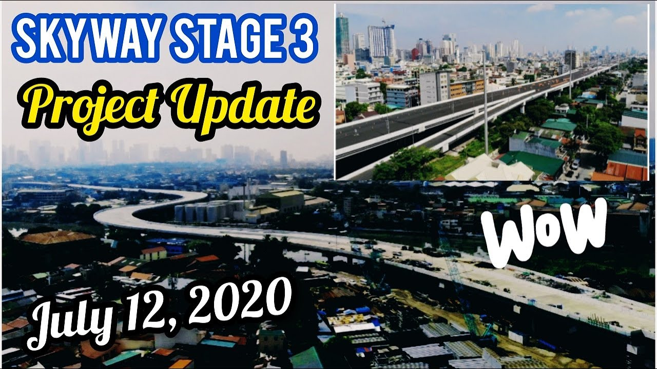 SOUTH-NORTH--SKYWAY STAGE 3 PROJECT UPDATE AS OF JULY 12, 2020! SIGHTSEEING TOUR!