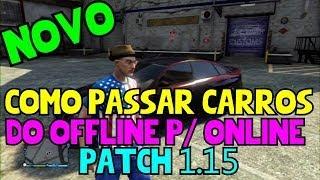 GTA 5 Online (NOVO) Glitch Solo de passar Carros do Offline p/ Online Patch 1.15 Fácil PS3 / XBOX