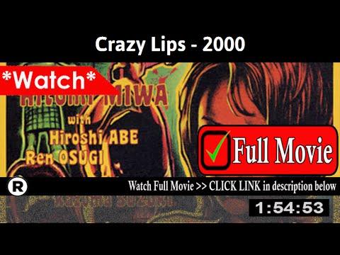 Watch crazy lips 2000 online