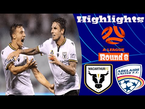 Macarthur FC Adelaide United Goals And Highlights