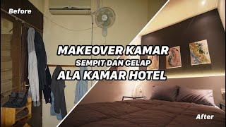 MAKEOVER KAMAR SEMPIT DAN GELAP ALA HOTEL (2,4m x 2,6m)