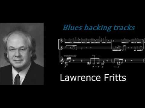 Blues Backing tracks - From Larry Fritts at the Univ of Iowa