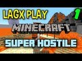 WELCOME :D - LAGx Play Minecraft Super Hostile: Sea of Flame II - Episode 1