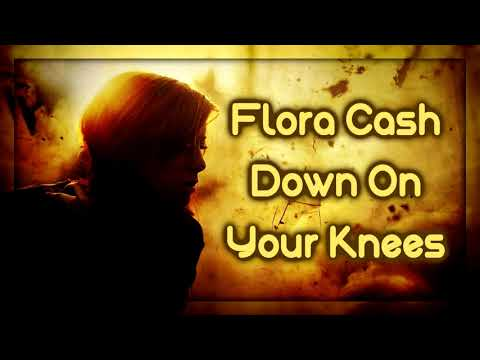 Flora Cash - Down On Your Knees [Lyrics on screen]