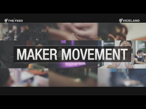 Maker Movement: It's about creating rather than consuming - The Feed
