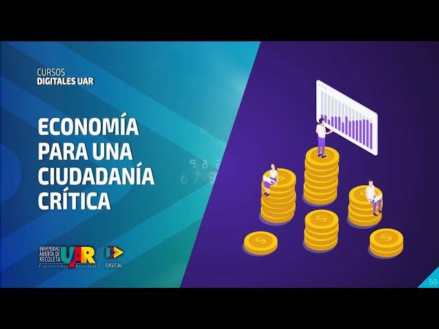Curso Economía para una ciudadanía crítica | Semana 5 : VideoClase