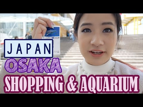 Shopping in OSAKA, Japan & Aquarium | KimDao in JAPAN